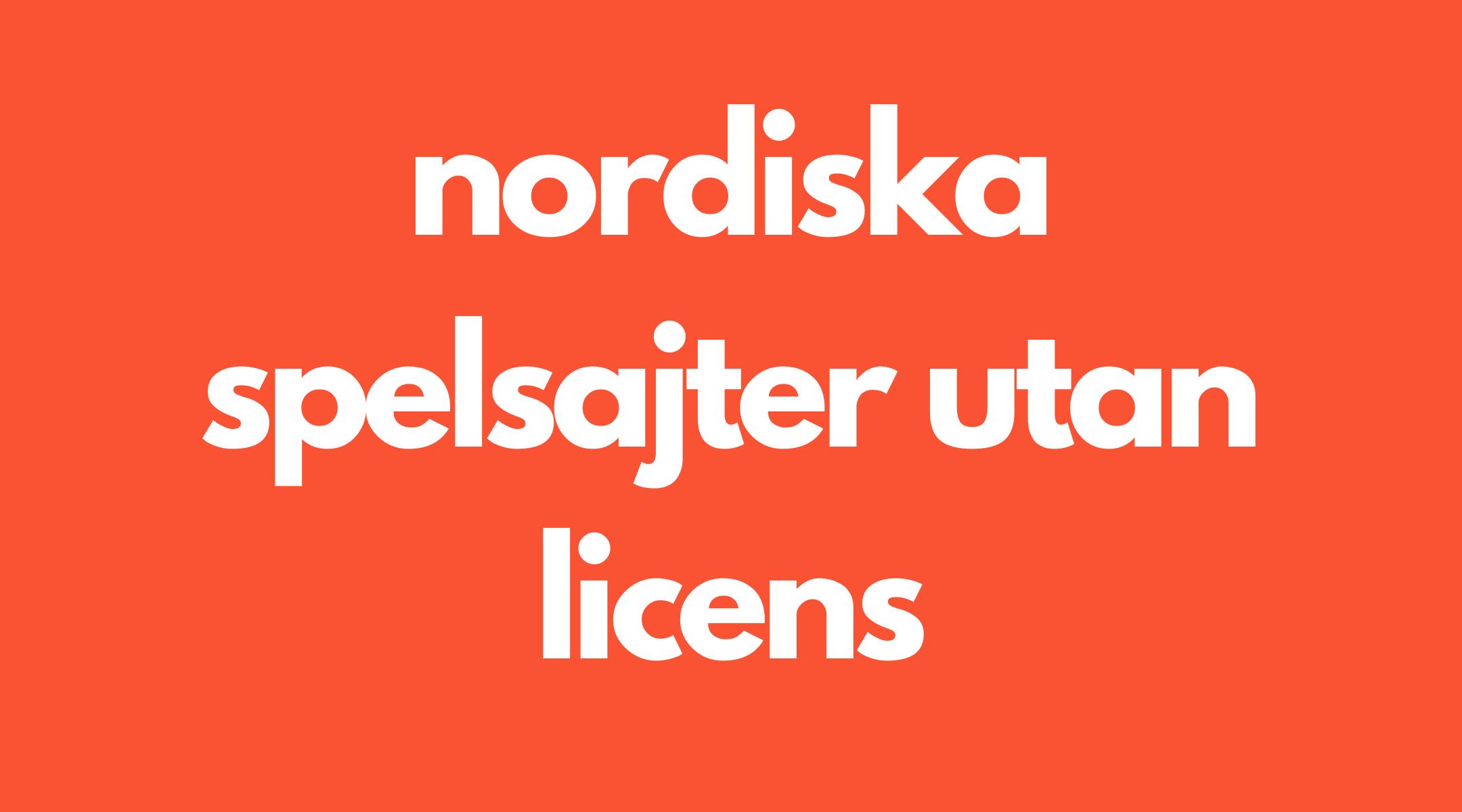 nordiska spelsajter utan licens